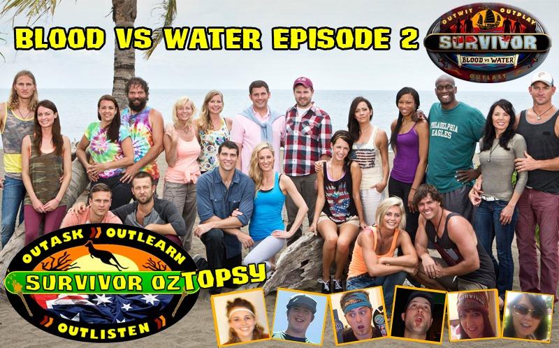 Survivor blood vs water oztopsy episode 2 survivor oz